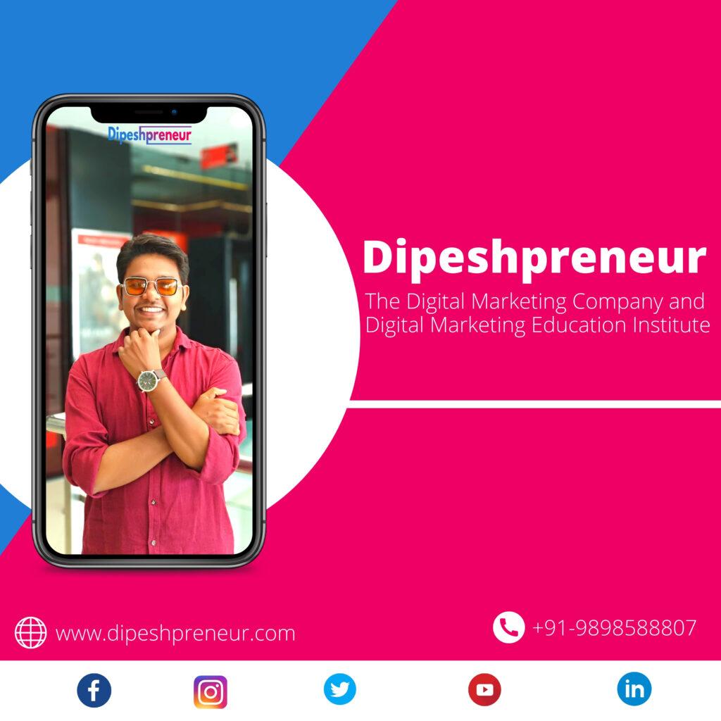 Dipeshpreneur digital marketing company and digital marketing courses in Vadodara