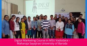 Digital Marketing Course in MSU Vadodara - Maharaja Sayajirao University of Baroda